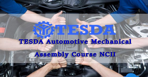 TESDA Automotive Mechanical Assembly Course NCII