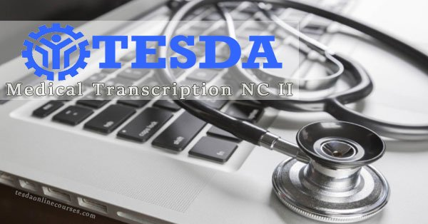 TESDA Medical Transcription NC II – Program Overview